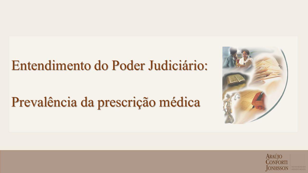 Entendimento do Poder Judiciário: Prevalência da prescrição médica