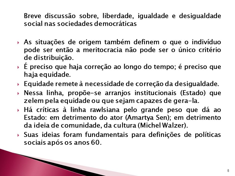 Breve discussão sobre, liberdade, igualdade e desigualdade social nas sociedades democráticas As situações de origem também definem o que o indivíduo