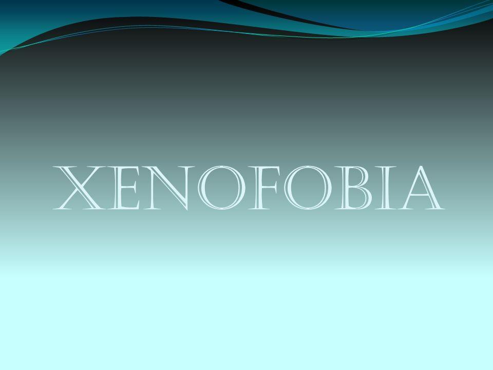 Origem de XENOFOBIA? Xenofobia XENO FOBIA pessoas estrangeirasmedo doentio