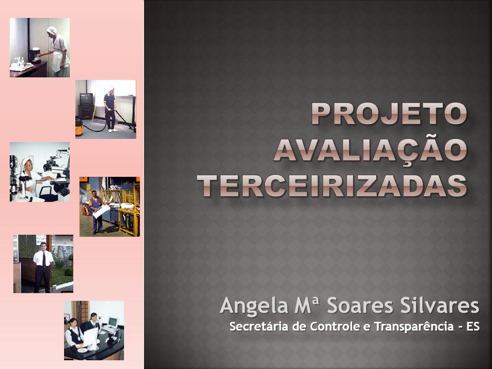 Angela Mª Soares Silvares Secretária de Controle e Transparência - ES Angela Mª Soares Silvares Secretária de Controle e Transparência - ES