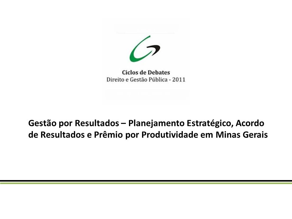 Gestão por Resultados – Planejamento Estratégico, Acordo de Resultados e Prêmio por Produtividade em Minas Gerais