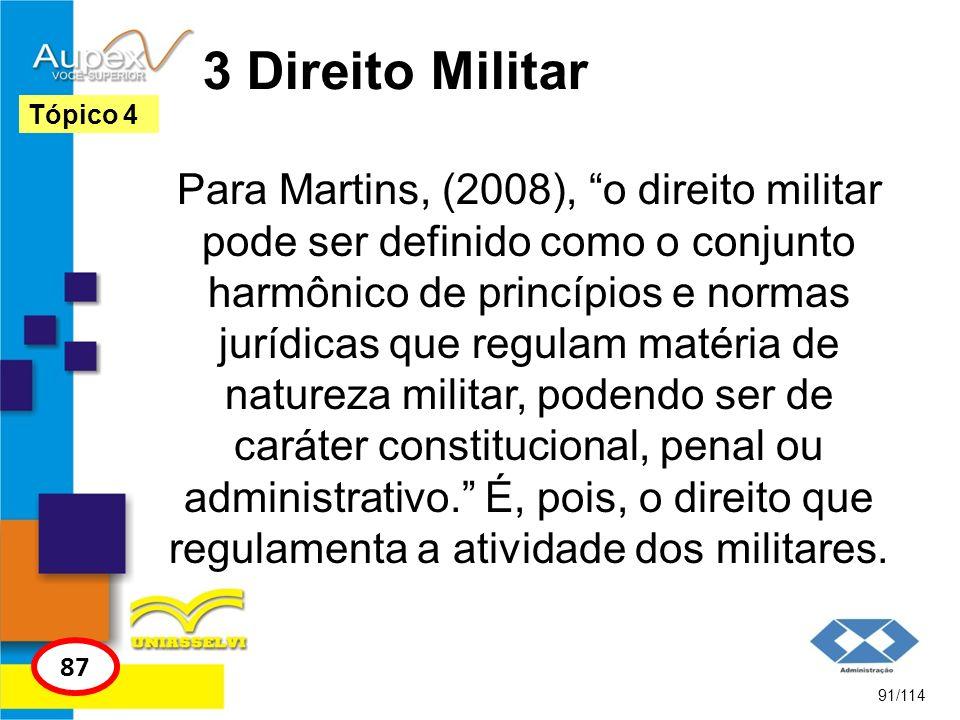 3 Direito Militar Para Martins, (2008), o direito militar pode ser definido como o conjunto harmônico de princípios e normas jurídicas que regulam mat
