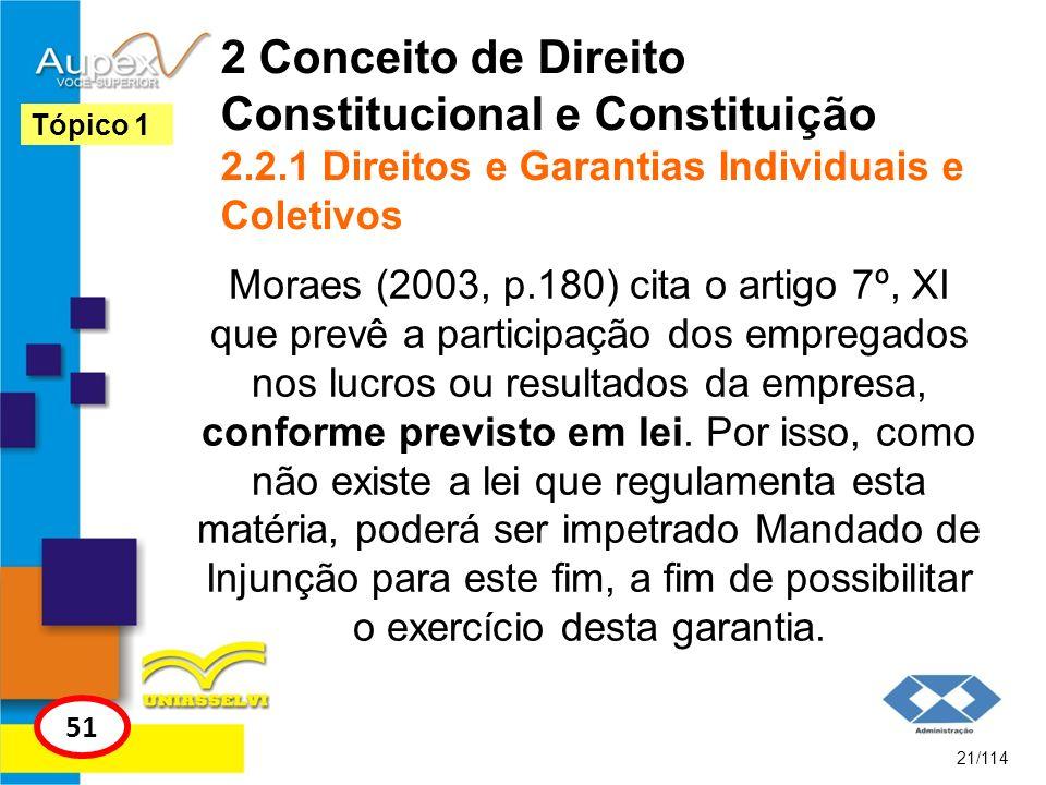 2 Conceito de Direito Constitucional e Constituição 2.2.1 Direitos e Garantias Individuais e Coletivos Moraes (2003, p.180) cita o artigo 7º, XI que p