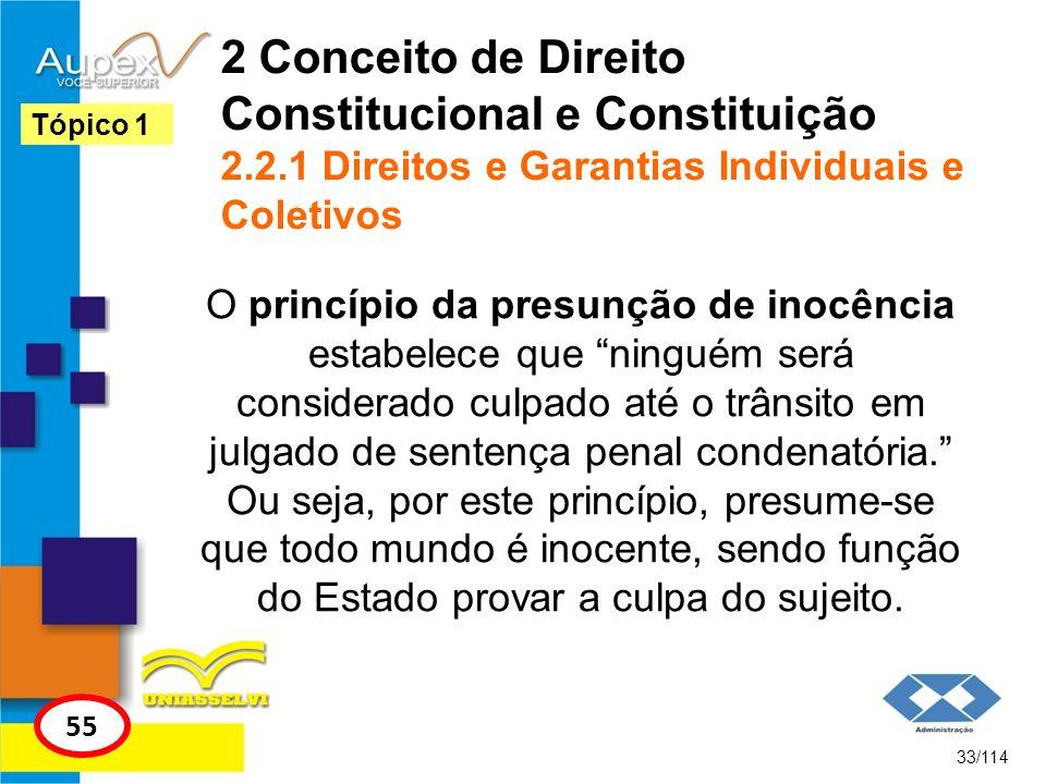 2 Conceito de Direito Constitucional e Constituição 2.2.1 Direitos e Garantias Individuais e Coletivos O princípio da presunção de inocência estabelec