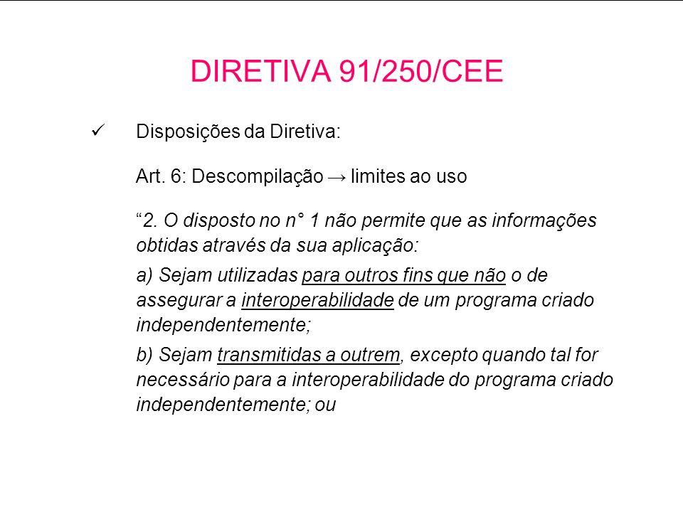 Disposições da Diretiva: Art.6: Descompilação limites ao uso 2.
