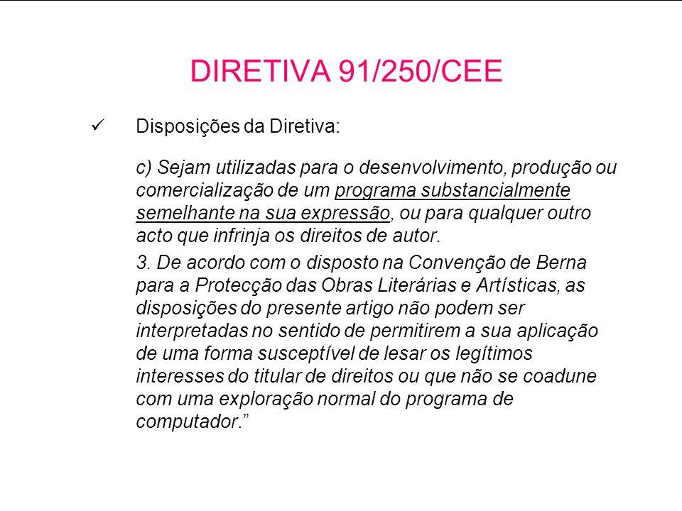 Disposições da Diretiva: c) Sejam utilizadas para o desenvolvimento, produção ou comercialização de um programa substancialmente semelhante na sua expressão, ou para qualquer outro acto que infrinja os direitos de autor.