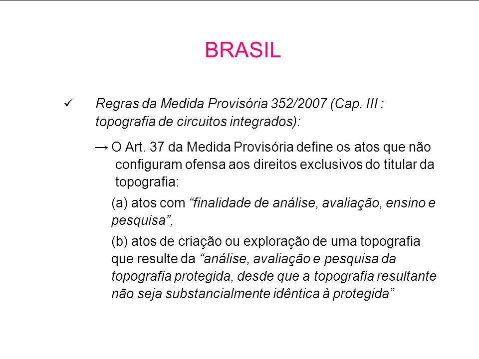 Regras da Medida Provisória 352/2007 (Cap.III : topografia de circuitos integrados): O Art.