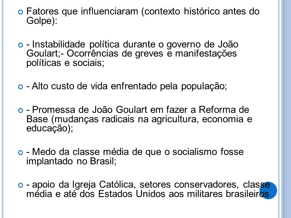 Principais características do regime militar no Brasil: - Cassação de direitos políticos de opositores; - Repressão aos movimentos sociais e manifestações de oposição; - Censura aos meios de comunicação;- Censura aos artistas (músicos, atores, artistas plásticos); - Aproximação dos Estados Unidos; - Controle dos sindicatos;