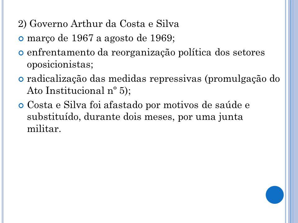 3) Governo Emílio Garrastazu Médici novembro de 1969 a março de 1974; o mais repressivo do período ditatorial; organizações clandestinas de esquerda foram dizimadas; milagre econômico : fase áurea de desenvolvimento do país, com recursos investidos em infra-estrutura; crescimento da dívida externa.