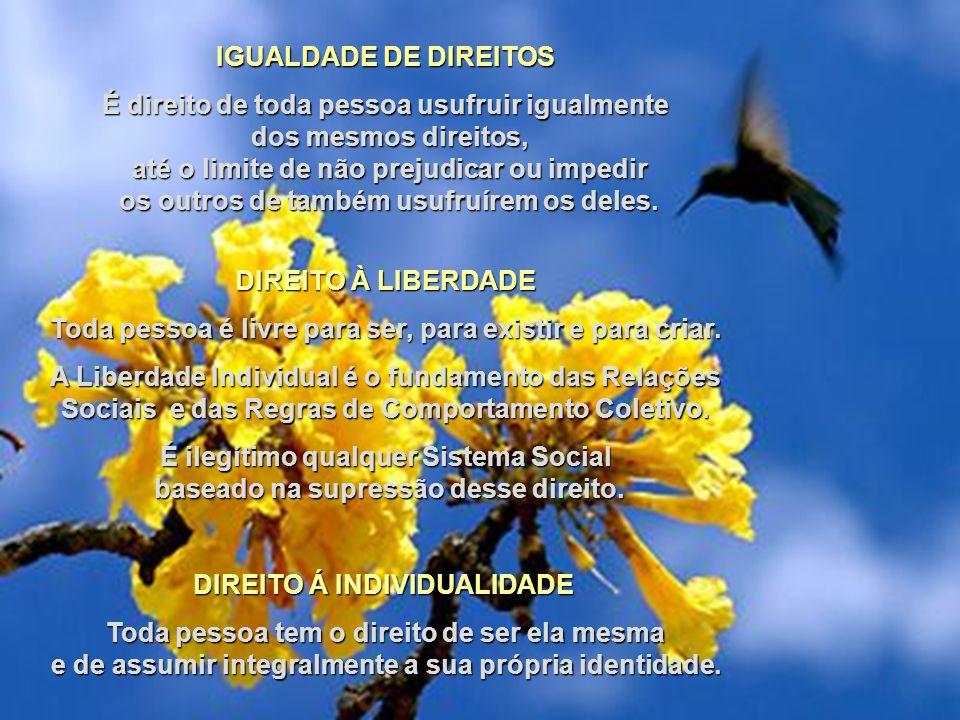 Direitos de qualquer pessoa Autoria de Geraldo Eustáquio de Souza DIREITO À VIDA Todas as pessoas nascem diferentes. Cada indivíduo é um processo únic