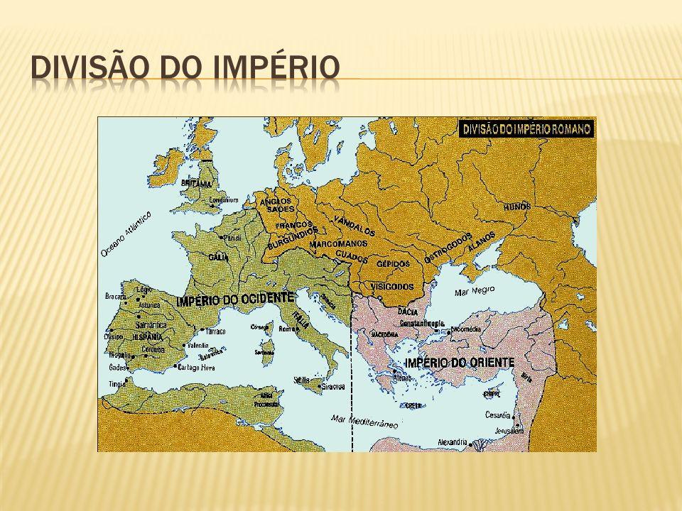 IMPÉRIO DO OCIDENTEIMPÉRIO DO ORIENTE Honório Sede de Roma 476 d.