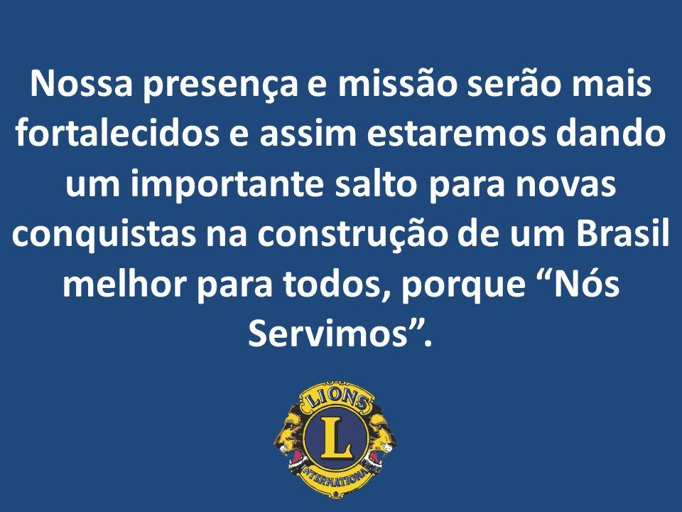 Nossa presença e missão serão mais fortalecidos e assim estaremos dando um importante salto para novas conquistas na construção de um Brasil melhor pa