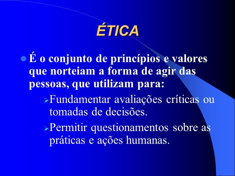ÉTICA É o estudo dos juízos de apreciação referente referentes à conduta humana suscetível de qualificação do ponto de vista do bem e do mal Novo Dici