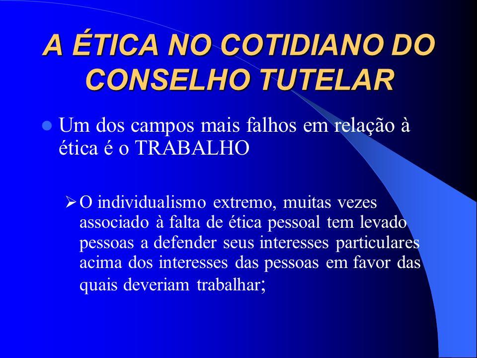 A ÉTICA NA SOCIEDADE BRASILEIRA No Brasil hoje, vive-se uma crise na ética; Predomina a ética do individualismo, sendo que os interesses particulares