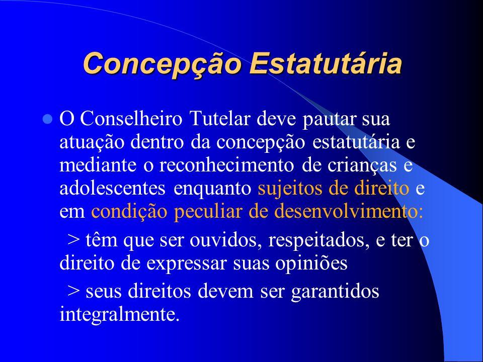 Conselho Tutelar Órgão que se constitui em espaço público da comunidade, Um referencial, Assegurador dos direitos Órgão transformador, Sua ação deve s