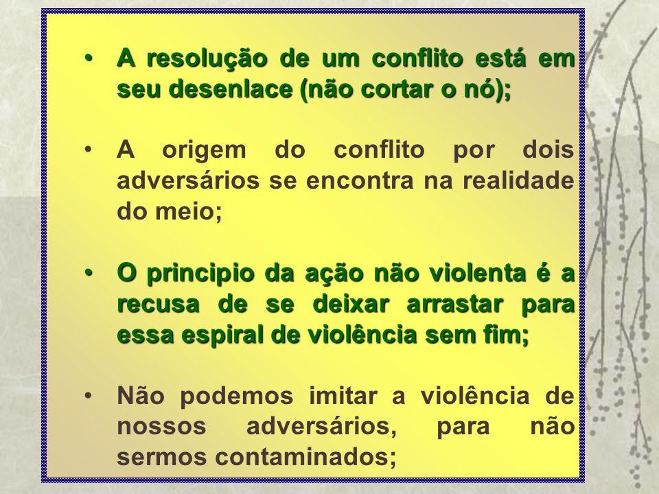 A resolução de um conflito está em seu desenlace (não cortar o nó);A resolução de um conflito está em seu desenlace (não cortar o nó); A origem do con