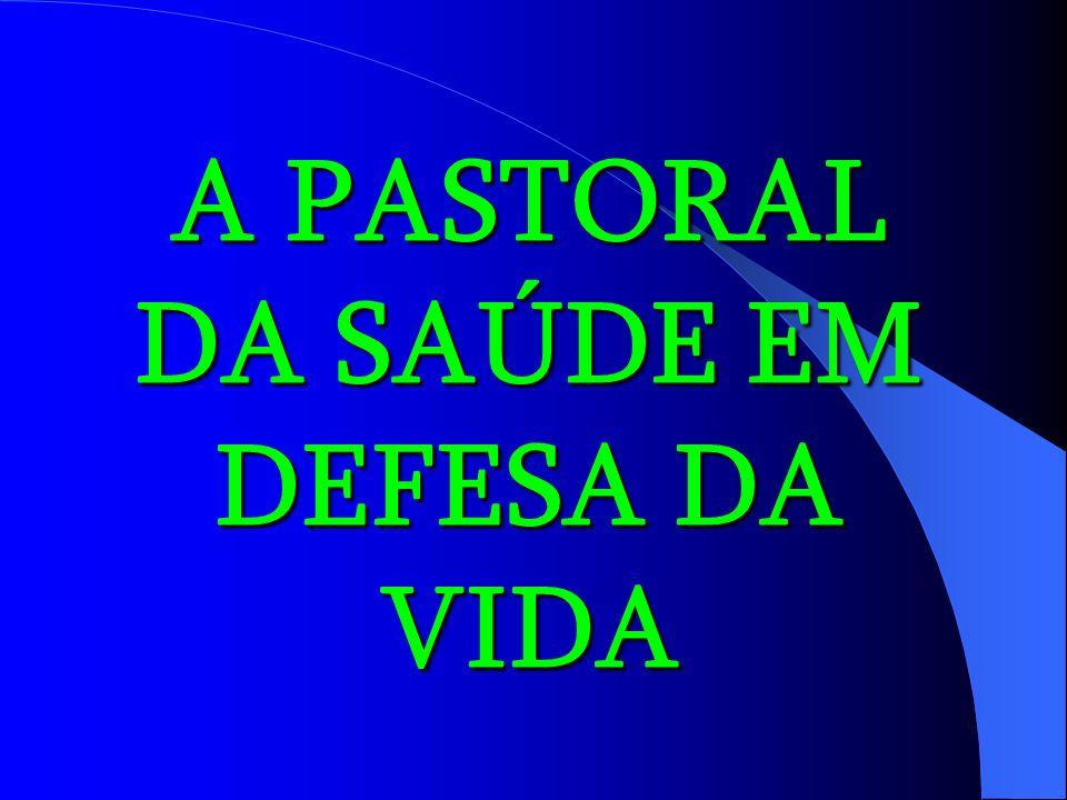 A PASTORAL DA SAÚDE EM DEFESA DA VIDA