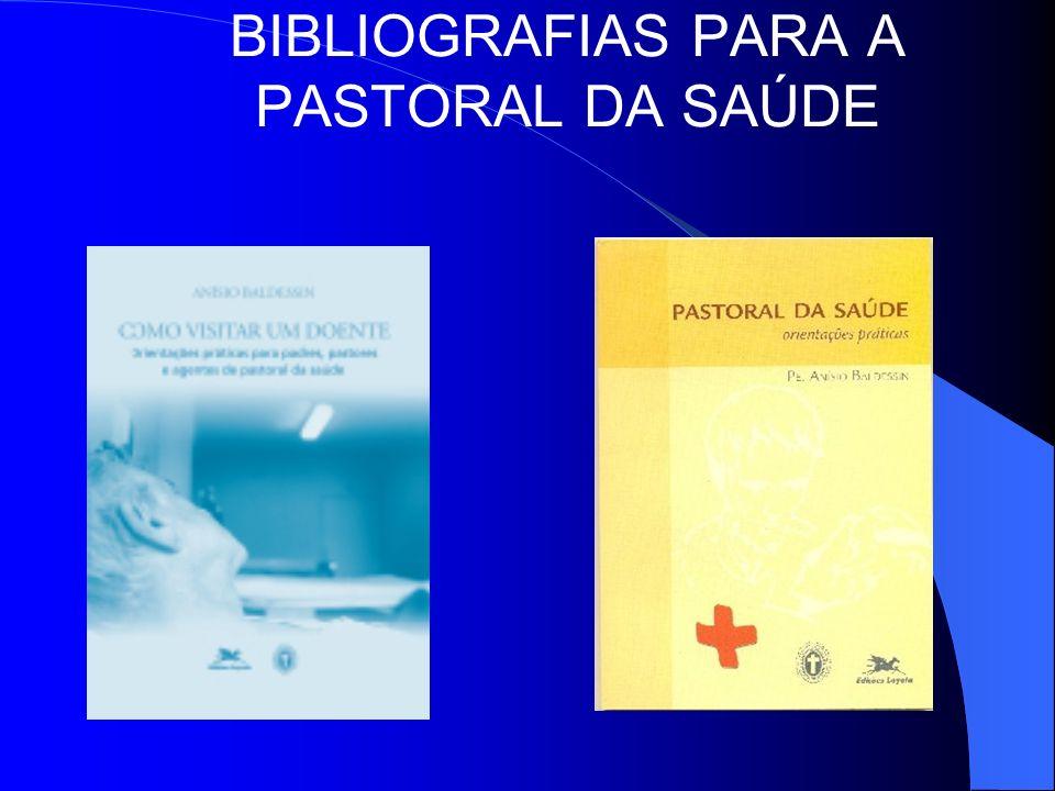 BIBLIOGRAFIAS PARA A PASTORAL DA SAÚDE