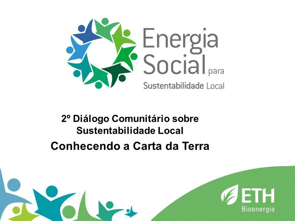 2º Diálogo Comunitário sobre Sustentabilidade Local Conhecendo a Carta da Terra