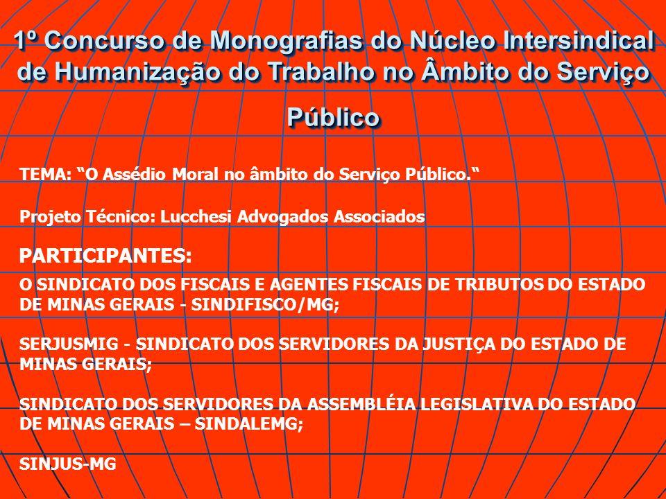 1º Concurso de Monografias do Núcleo Intersindical de Humanização do Trabalho no Âmbito do Serviço Público TEMA: O Assédio Moral no âmbito do Serviço