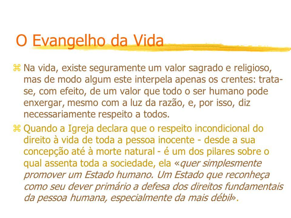 O Evangelho da Vida zNa vida, existe seguramente um valor sagrado e religioso, mas de modo algum este interpela apenas os crentes: trata- se, com efei