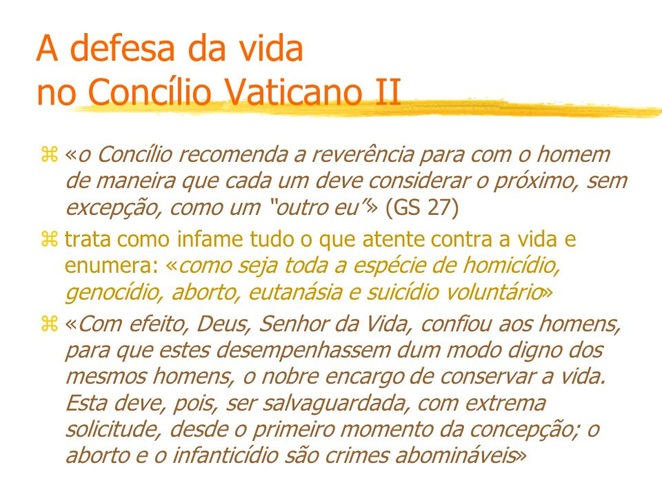 A defesa da vida no Concílio Vaticano II z«o Concílio recomenda a reverência para com o homem de maneira que cada um deve considerar o próximo, sem ex