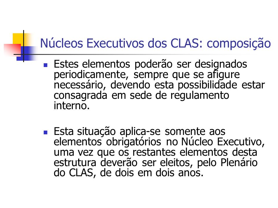 Núcleos Executivos dos CLAS: composição Estes elementos poderão ser designados periodicamente, sempre que se afigure necessário, devendo esta possibilidade estar consagrada em sede de regulamento interno.