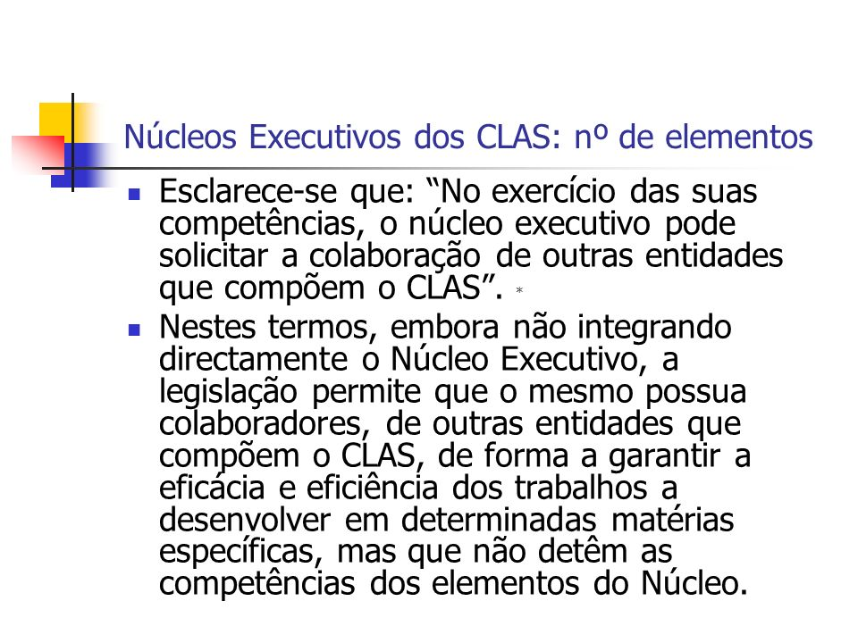 Núcleos Executivos dos CLAS: nº de elementos Esclarece-se que: No exercício das suas competências, o núcleo executivo pode solicitar a colaboração de outras entidades que compõem o CLAS.