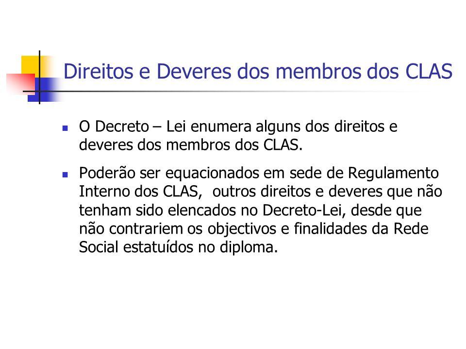 Direitos e Deveres dos membros dos CLAS O Decreto – Lei enumera alguns dos direitos e deveres dos membros dos CLAS.