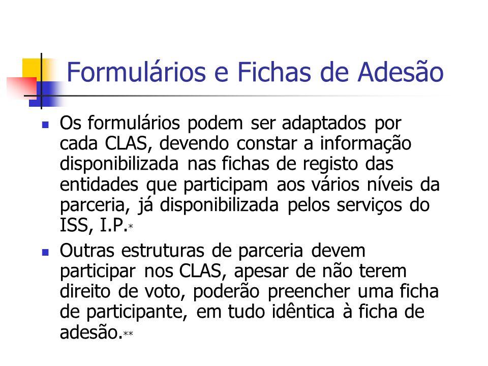 Formulários e Fichas de Adesão Os formulários podem ser adaptados por cada CLAS, devendo constar a informação disponibilizada nas fichas de registo das entidades que participam aos vários níveis da parceria, já disponibilizada pelos serviços do ISS, I.P.