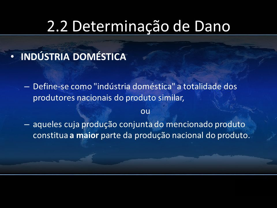 2.2 Determinação de Dano INDÚSTRIA DOMÉSTICA – Define-se como