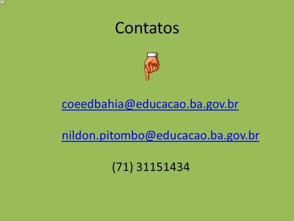 Contatos coeedbahia@educacao.ba.gov.br nildon.pitombo@educacao.ba.gov.br (71) 31151434