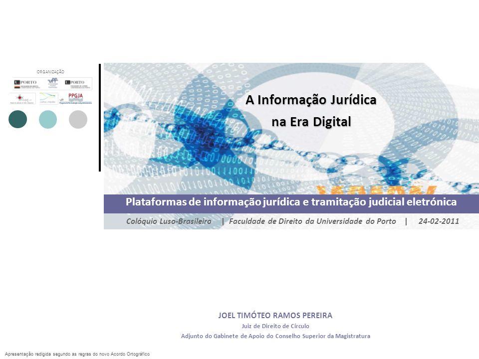 A informação jurídica na era digital PLATAFORMAS DE INFORMAÇÃO JURÍDICA E TRAMITAÇÃO JUDICIAL ELETRÓNICA 12 2.