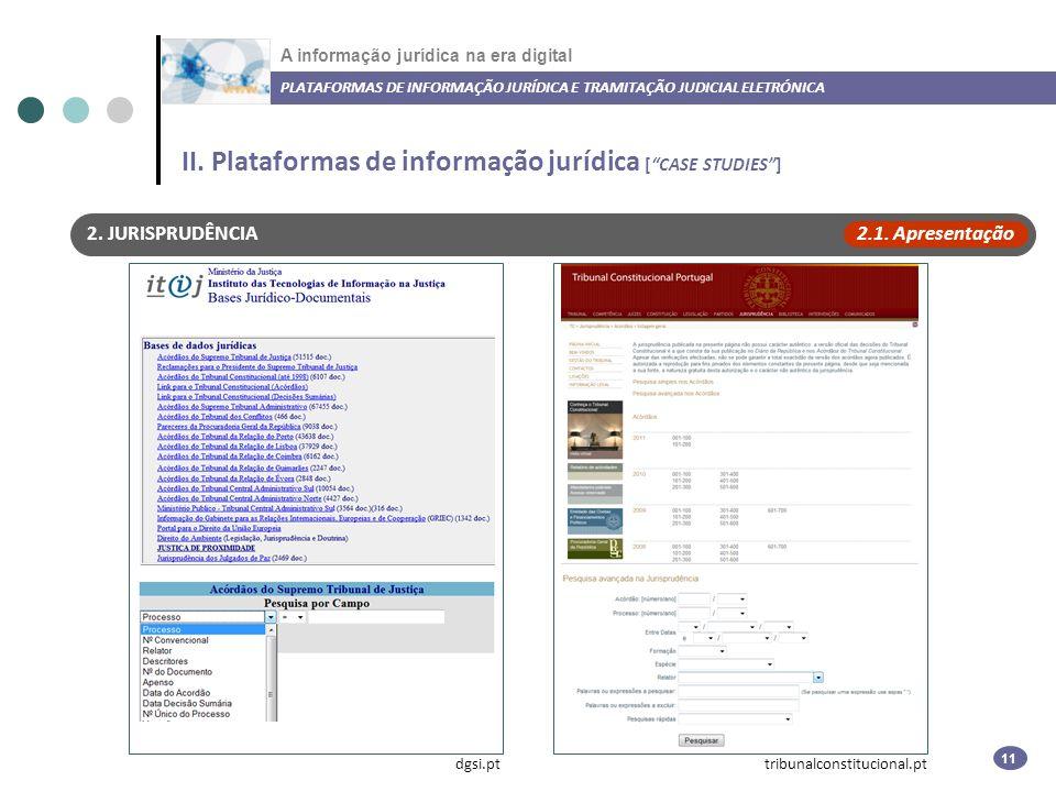 A informação jurídica na era digital PLATAFORMAS DE INFORMAÇÃO JURÍDICA E TRAMITAÇÃO JUDICIAL ELETRÓNICA 11 2.