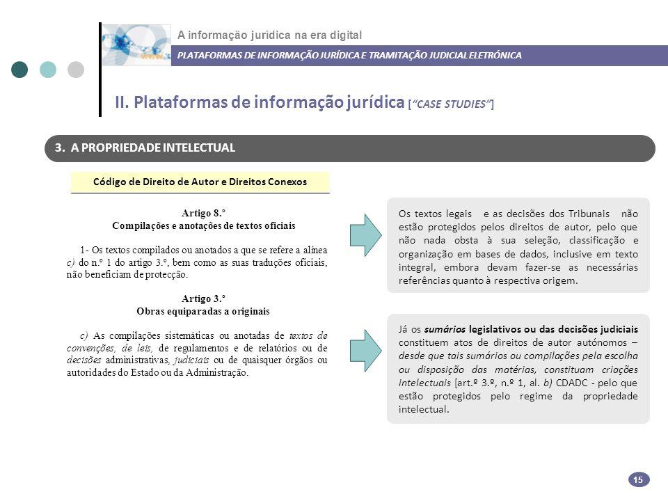 A informação jurídica na era digital PLATAFORMAS DE INFORMAÇÃO JURÍDICA E TRAMITAÇÃO JUDICIAL ELETRÓNICA 15 3.