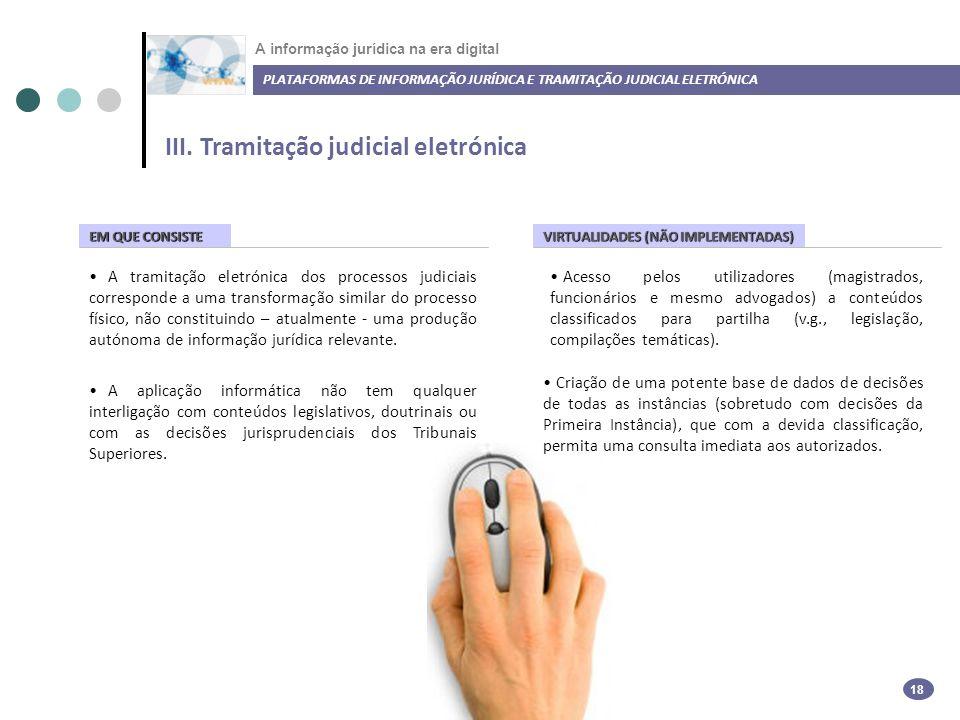 Acesso pelos utilizadores (magistrados, funcionários e mesmo advogados) a conteúdos classificados para partilha (v.g., legislação, compilações temáticas).