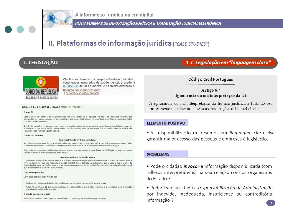 A informação jurídica na era digital PLATAFORMAS DE INFORMAÇÃO JURÍDICA E TRAMITAÇÃO JUDICIAL ELETRÓNICA 8 1.
