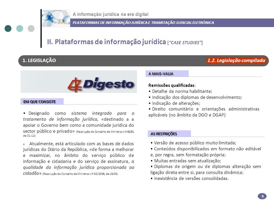A informação jurídica na era digital PLATAFORMAS DE INFORMAÇÃO JURÍDICA E TRAMITAÇÃO JUDICIAL ELETRÓNICA 10 1.