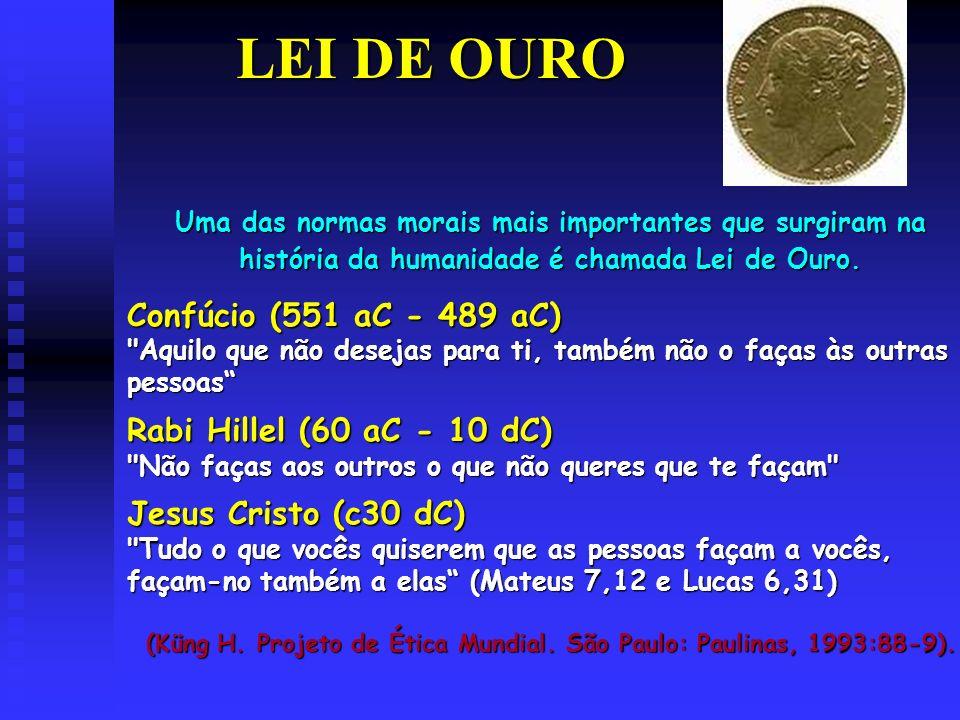 LEI DE OURO LEI DE OURO Uma das normas morais mais importantes que surgiram na história da humanidade é chamada Lei de Ouro.
