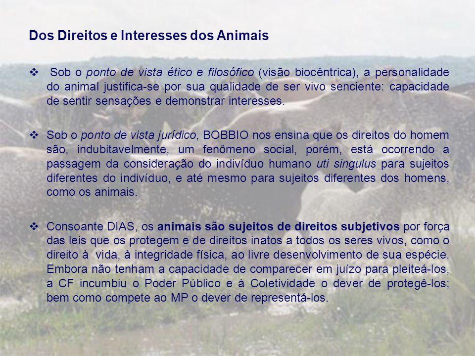 Dos Direitos e Interesses dos Animais Sob o ponto de vista ético e filosófico (visão biocêntrica), a personalidade do animal justifica-se por sua qual