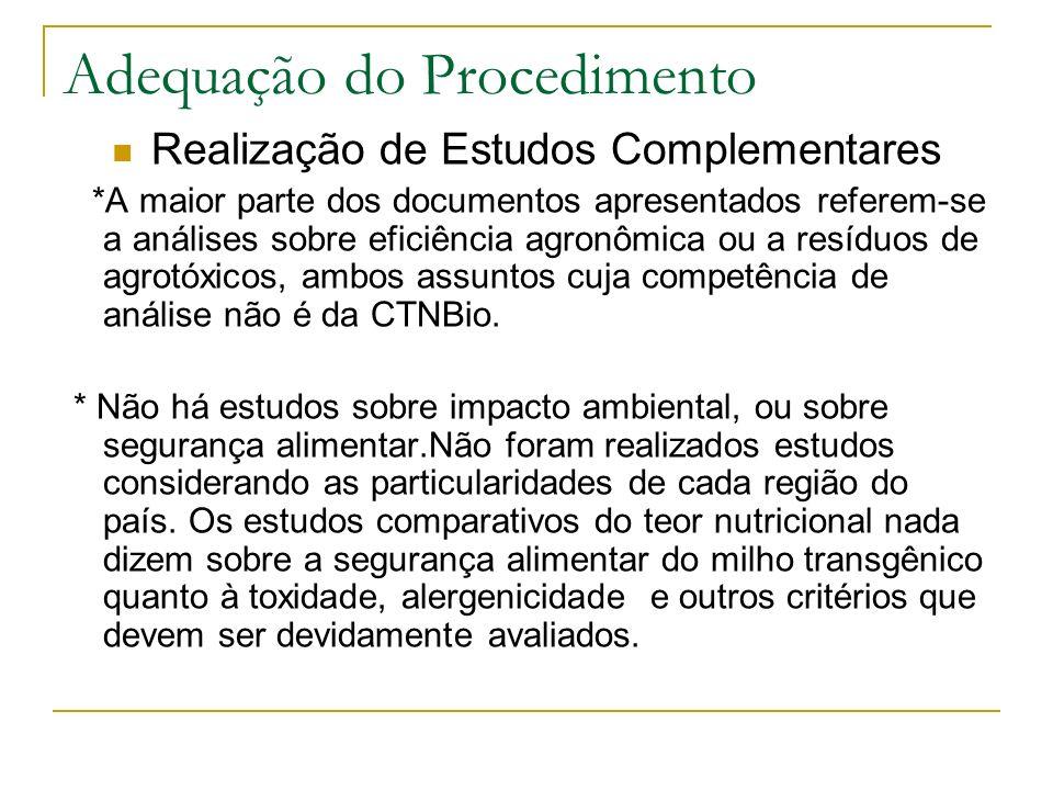 Adequação do Procedimento Realização de Estudos Complementares *A maior parte dos documentos apresentados referem-se a análises sobre eficiência agronômica ou a resíduos de agrotóxicos, ambos assuntos cuja competência de análise não é da CTNBio.