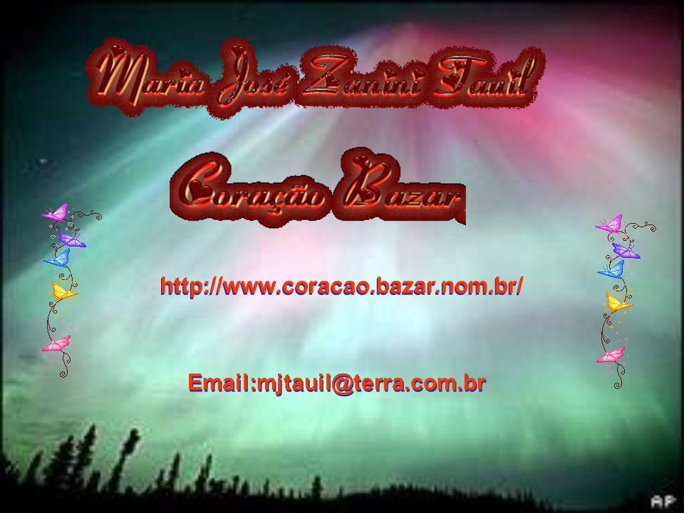 Email:mjtauil@terra.com.br http://www.coracao.bazar.nom.br/