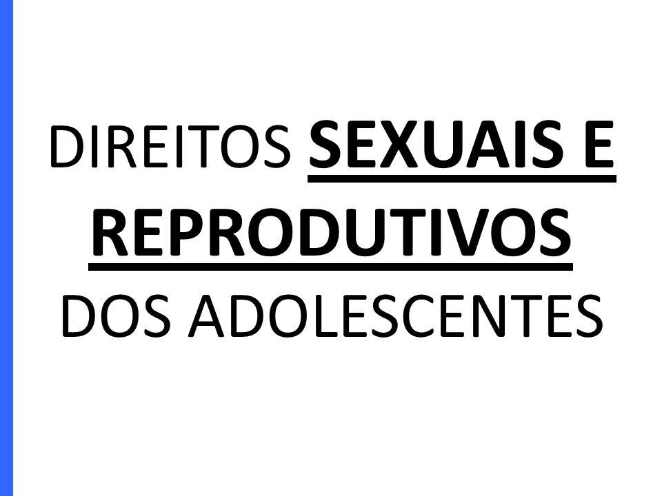 DIREITOS SEXUAIS E REPRODUTIVOS DOS ADOLESCENTES