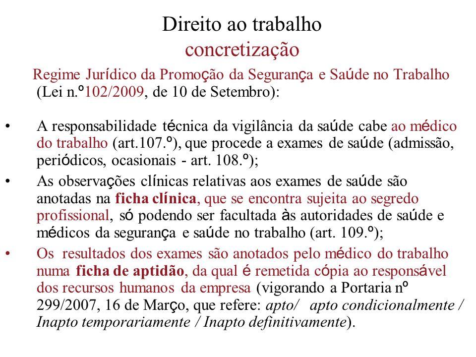 Direito ao trabalho concretização Regime Jur í dico da Promo ç ão da Seguran ç a e Sa ú de no Trabalho (Lei n. º 102/2009, de 10 de Setembro): A respo
