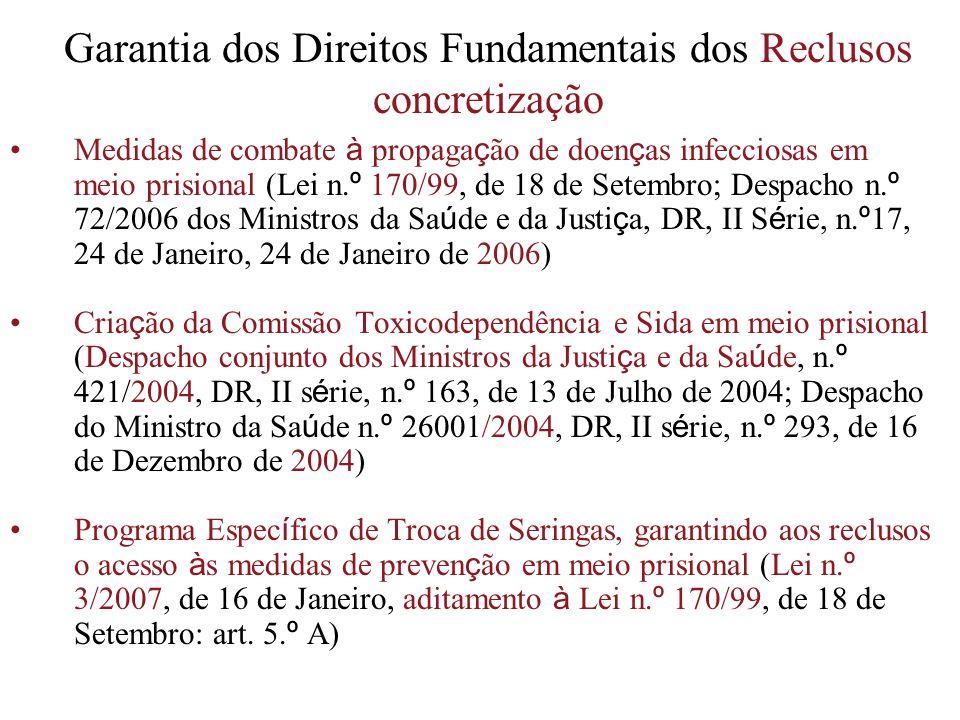Garantia dos Direitos Fundamentais dos Reclusos concretização Medidas de combate à propaga ç ão de doen ç as infecciosas em meio prisional (Lei n. º 1