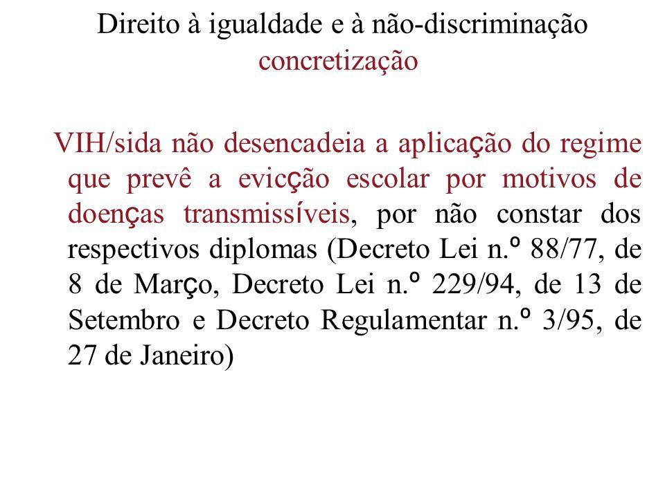 Direito à igualdade e à não-discriminação concretização VIH/sida não desencadeia a aplica ç ão do regime que prevê a evic ç ão escolar por motivos de