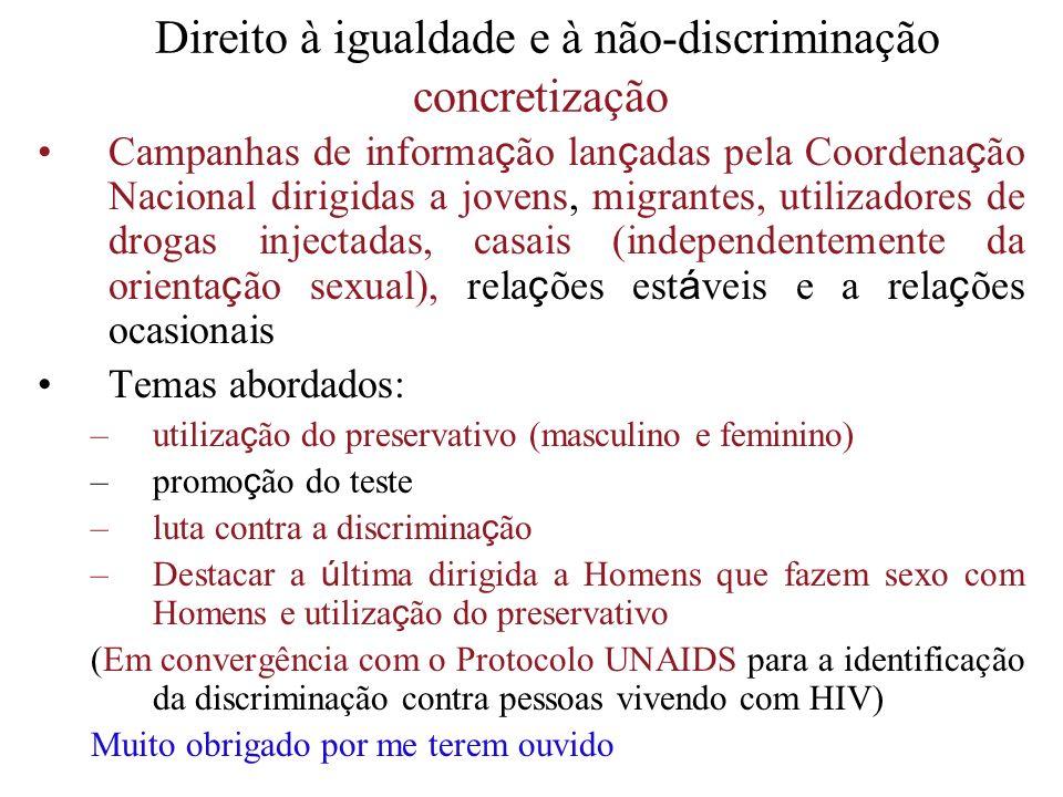 Direito à igualdade e à não-discriminação concretização Campanhas de informa ç ão lan ç adas pela Coordena ç ão Nacional dirigidas a jovens, migrantes