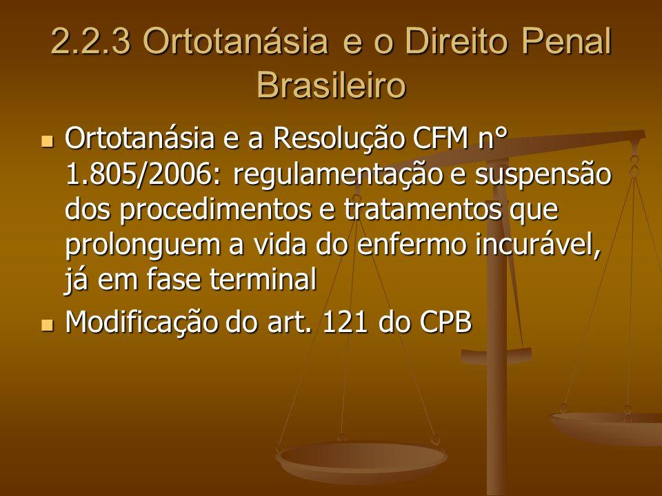 2.2.3 Ortotanásia e o Direito Penal Brasileiro Ortotanásia e a Resolução CFM n° 1.805/2006: regulamentação e suspensão dos procedimentos e tratamentos