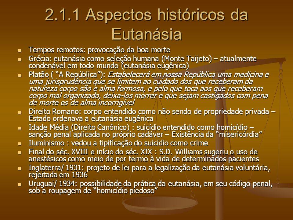2.1.1 Aspectos históricos da Eutanásia Tempos remotos: provocação da boa morte Tempos remotos: provocação da boa morte Grécia: eutanásia como seleção