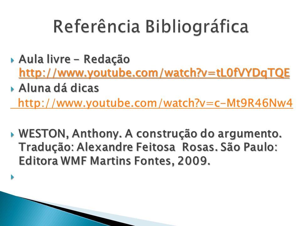 Aula livre - Redação http://www.youtube.com/watch?v=tL0fVYDqTQE Aula livre - Redação http://www.youtube.com/watch?v=tL0fVYDqTQE http://www.youtube.com